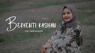 KapthenpureK_Berhenti Kasihan Cover Cindi Cintya Dewi ( Cover Video Clip )
