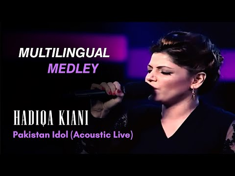 Hadiqa Kiani Multilangual Medley - Pakistan Idol (Acoustic Live)