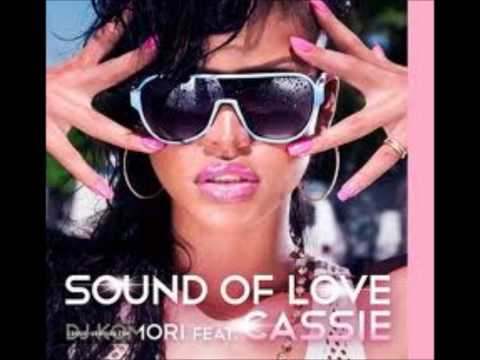 DJ Komori feat. Cassie - Sound Of Love 2011 (HQ) New!