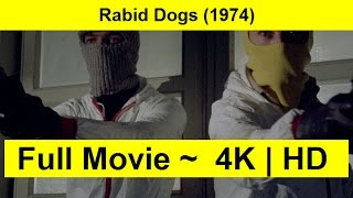 Rabid Dogs Full Length'Movie 1974