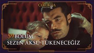 Sezen Aksu - Tükeneceğiz - Bir Zamanlar Çukurova 59. Bölüm