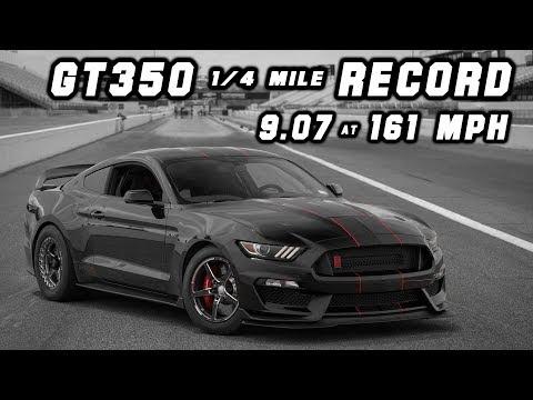 GT350 1/4 Mile Record & S550 Stick-Shift Record