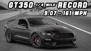 GT350 1/4 Mile Record & S550 Stick-Shift Record
