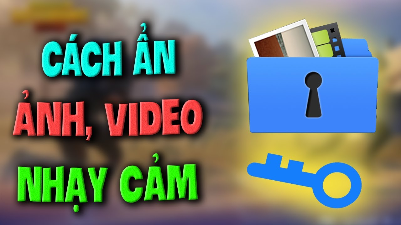 Hướng Dẫn ẨN, GIẤU ẢNH & VIDEO NHẠY CẢM Trên Smartphone