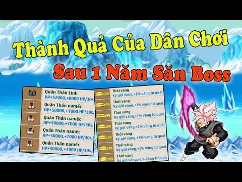 Ngọc Rồng Online – Thành Quả Của Dân Chơi Sau Một Năm Săn Boss…Kiếm Tiền Từ Game !!!