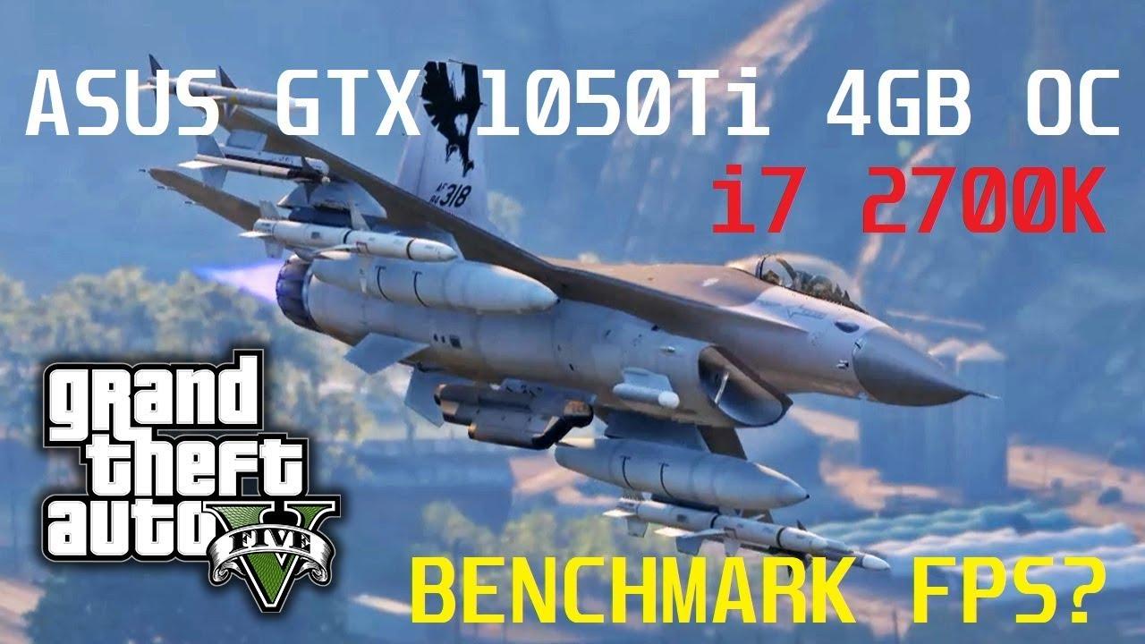 GTA V Asus GTX 1050Ti OC 4GB Benchmark FPS