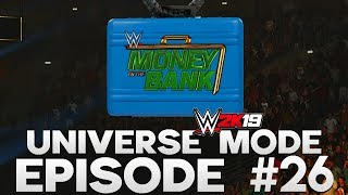 WWE 2K19 | Universe Mode - 'MONEY IN THE BANK!' (PART 1/5) | #26
