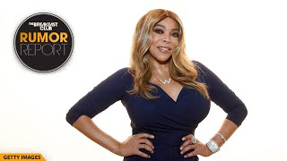 Wendy Williams 'Undergoing Further Evaluations' Due to Ongoing Health Issues