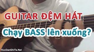 Học đàn guitar cơ bản - Cách chạy nốt bass khi thay đổi hợp âm [HocDanGhiTa.Net]
