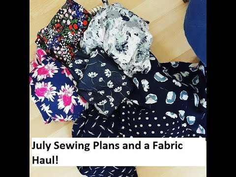 July Sewing Plans and a Fabric Haul