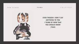 Yuna    Too Close Lyrics