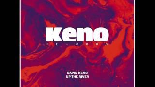 Download David Keno - Up The River [Keno044] MP3 song and Music Video