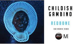 Childish Gambino - Redbone - 360 Degree Video