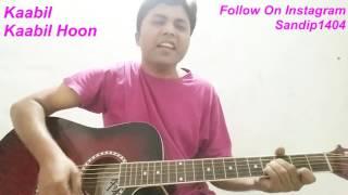 Download Hindi Video Songs - Kaabil Hoon | Kaabil | Hrithik Roshan, Yami Gautam | Jubin Nautiyal, Palak | Guitar Lession