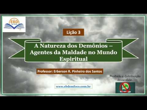 Lição 3 - A Natureza dos Demônios – Agentes da Maldade no Mundo Espiritual