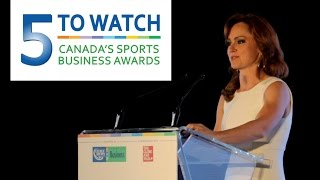 5 To Watch - Canada's Sports Business Awards