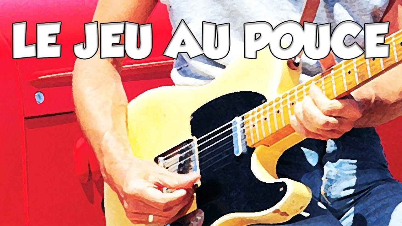 LE JEU AU POUCE - LE GUITAR VLOG 194 - YouTube