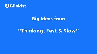 """BIG IDEAS from """"Thinking, Fast and Slow"""" by Daniel Kahneman 