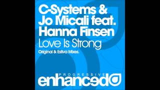 C-Systems & Jo Micali feat. Hanna Finsen - Love Is Strong (Original Mix)