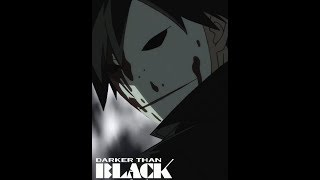 AMV Темнее чёрного / Darker than Black