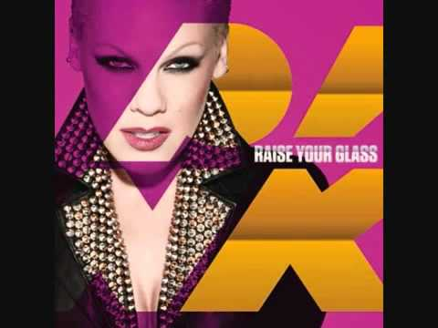 P!nk Pink  Raise Your Glass Clean Version