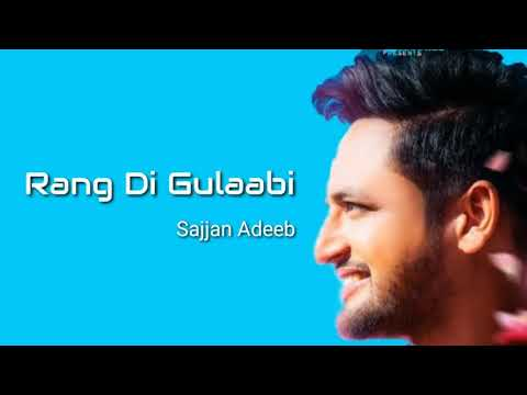 Rang Di Gulabi (Full Song) - Sajjan Adeeb | Preet Hundal | Latest Punjabi Song 2017