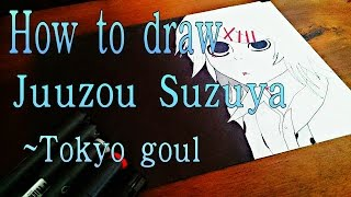 How to draw Juuzou Suzuya ~ Tokyo Goul