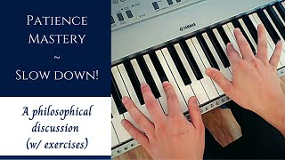 Patience at the Piano - A Philosophical Approach - Piano Lesson