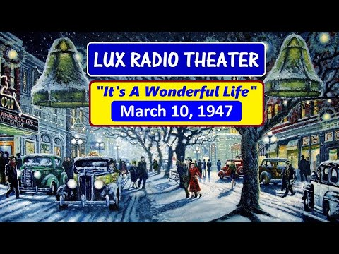 "LUX RADIO THEATER -- ""IT'S A WONDERFUL LIFE"" (3-10-47)"