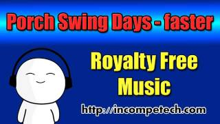 Porch Swing Days (faster) - Royalty Free Music