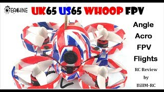 Eachine UK65 US65 Whoop FPV Racer review - Angle & Acro FPV Flights