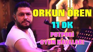 Orkun ÖREN  11 DK POTPORİ  Ankara Oyun Havaları 2020  SAHNE PAPEL