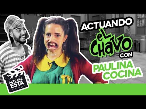 PAULINA COCINA TEME POR SU VIDA   ACTUAME ÉSTA: El Chavo - Hecatombe Producciones