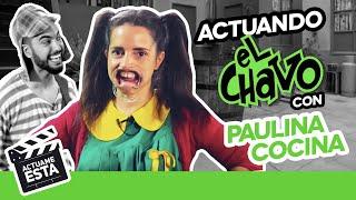 PAULINA COCINA TEME POR SU VIDA | ACTUAME ÉSTA: El Chavo