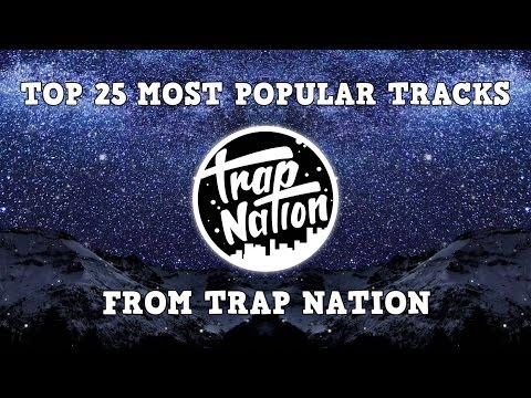 [Top 25] Most Popular Tracks From Trap Nation