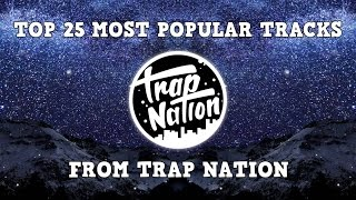 [Top 25] Most Popular Tracks From Trap Nation - Stafaband