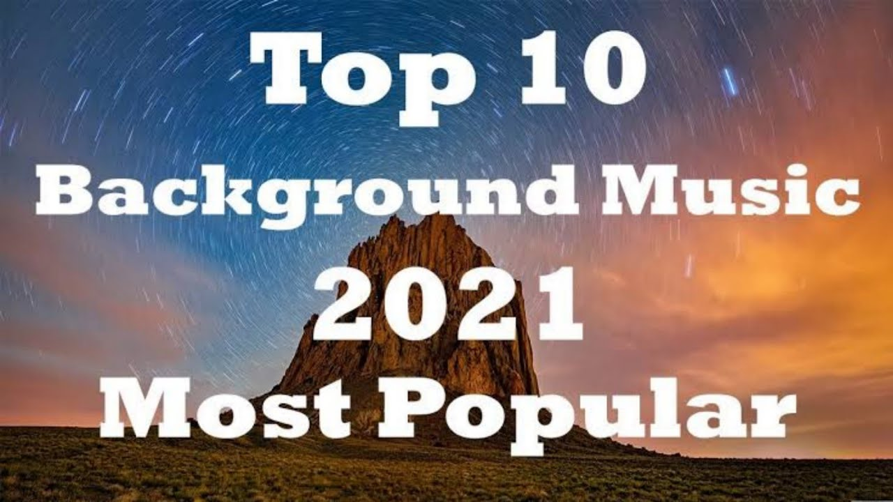 Top 10 Background Music Youtubers Use Most Used Background Music On Youtube No Copyright Songs Youtube