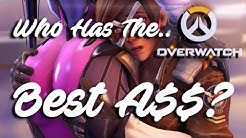 Overwatch: Who has the best A$$?