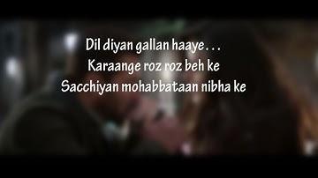 (LYRiCS)Dil Diyan Gallan Lyrical Full Song | Tiger Zinda Hai | Salman Khan | Katrina Kaif HD