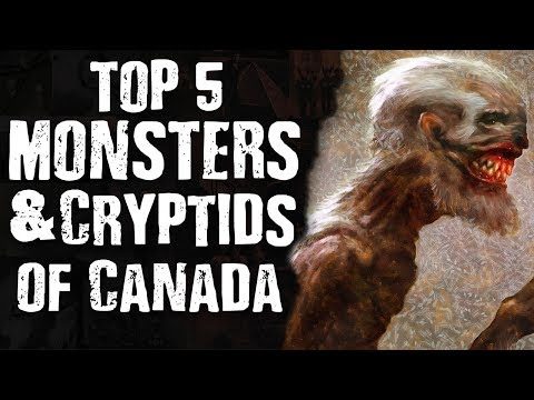 Top 5 MONSTERS & CRYPTIDS of Canada