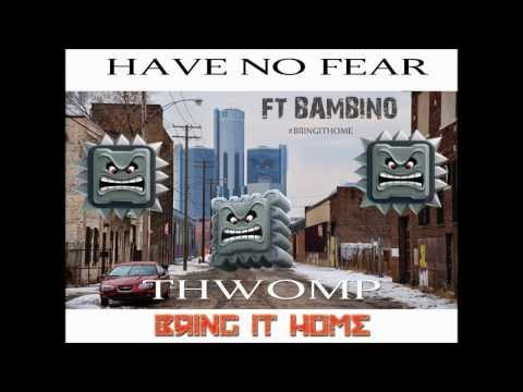Have No Fear ft.BamBino - Thwomp (Bring It Home) {Detroit Musik} [Radio Edit]