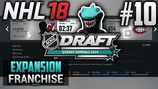 NHL 18 Expansion Franchise | Quebec Dorsals | EP10 | 2018 ENTRY DRAFT (S1 OFFSEASON)