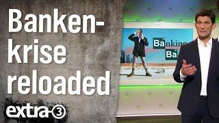 Banking Bad – Die Banken- und Finanzkrise ist nicht vorbei