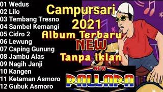 Download Mp3 NEW PALLAPA FULL CAMPURSARI ALBUM TERBARU 2021 Wedus Lilo Tembang Tresno Sambel Kemangi gubuk asmoro