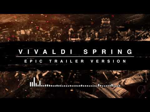 Vivaldi&39;s Four Seasons: Spring  Epic Trailer