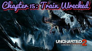 Uncharted 2: Among Thieves | Chapter 15: Train Wrecked | Crushing Mode