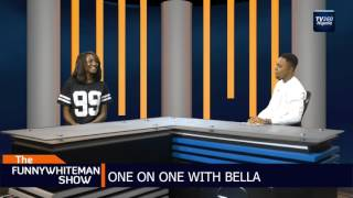 FUNNYWHITEMAN SHOW: One on one with Bella (Nigerian News)