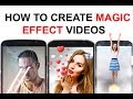 HOW TO CREATE MAGIC EFFECT VIDEOS