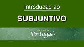 clases de portugus introduccin al modo subjuntivo nivel intermedio b2