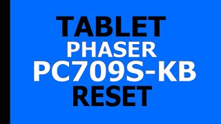 Tablet Phaser PC709s-kb - RESET
